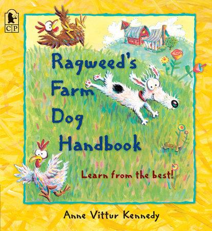 Ragweed's Farm Dog Handbook by Anne Vittur Kennedy