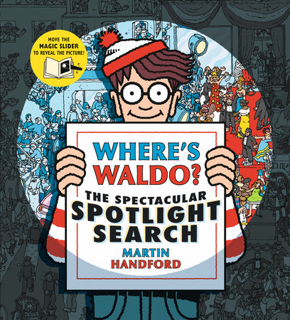 Where's Waldo? The Spectacular Spotlight Search by Martin Handford