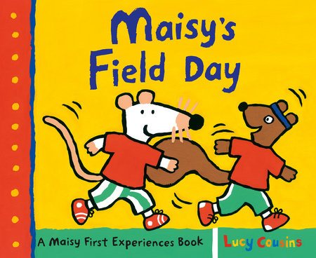 Maisy's Field Day by Lucy Cousins