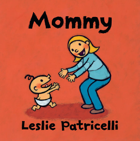 Mommy by Leslie Patricelli