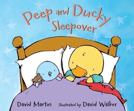 Peep and Ducky Sleepover by David Martin