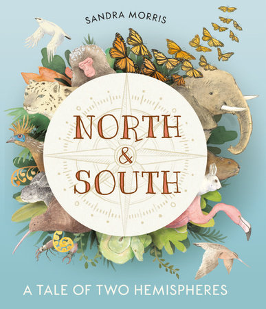 North and South: A Tale of Two Hemispheres by Sandra Morris