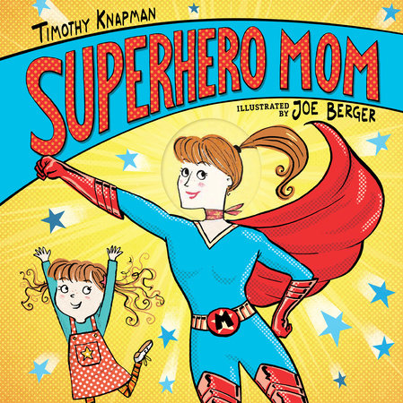 Superhero Mom by Timothy Knapman