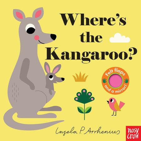 Where's the Kangaroo? by Nosy Crow