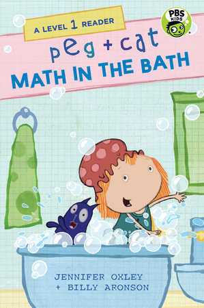 Peg + Cat: Math in the Bath: A Level 1 Reader by Jennifer Oxley and Billy Aronson