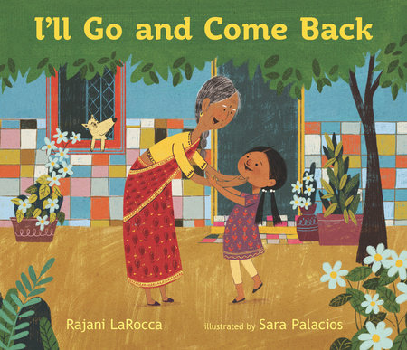 I'll Go and Come Back by Rajani LaRocca