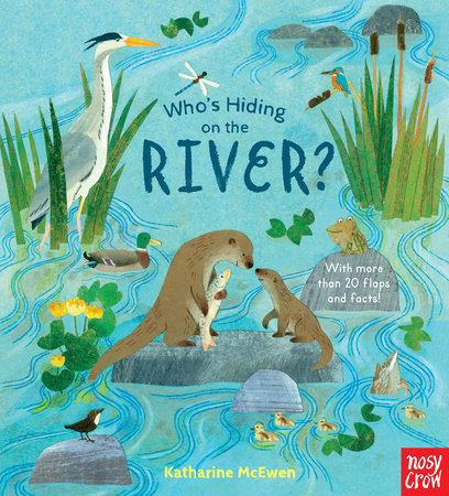 Who's Hiding on the River? by Nosy Crow