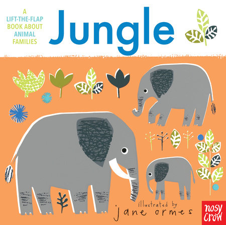 Animal Families: Jungle by Nosy Crow