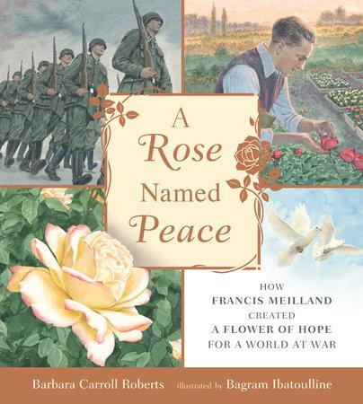 A Rose Named Peace by Barbara Carroll Roberts