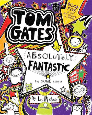 Tom Gates Is Absolutely Fantastic (at Some Things) by L. Pichon