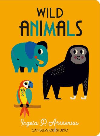 Wild Animals by Ingela P Arrhenius