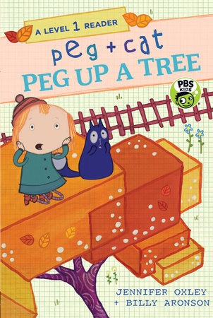 Peg + Cat: Peg Up a Tree: A Level 1 Reader by Jennifer Oxley and Billy Aronson