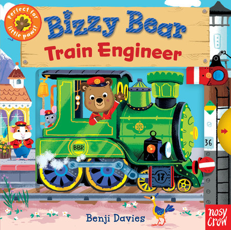 Bizzy Bear: Train Engineer by Nosy Crow