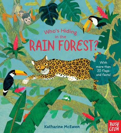 Who's Hiding in the Rain Forest? by Nosy Crow