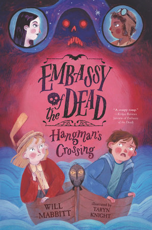 Embassy of the Dead: Hangman's Crossing by Will Mabbitt
