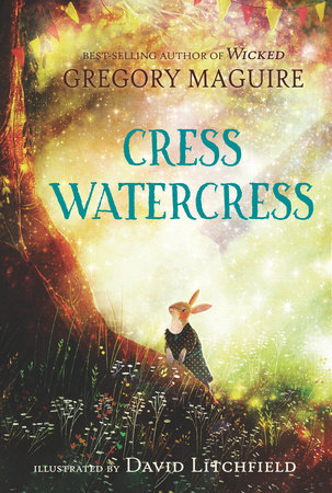 Cress Watercress by Gregory Maguire