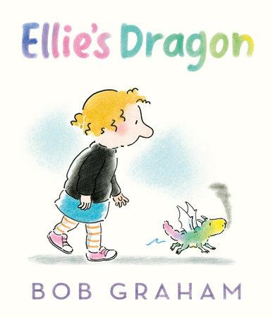 Ellie's Dragon by Bob Graham