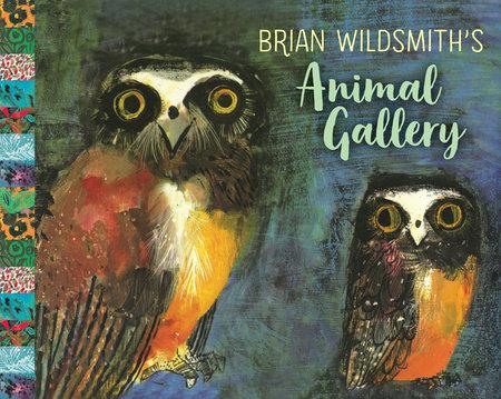 Brian Wildsmith's Animal Gallery by Brian Wildsmith