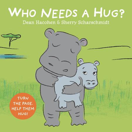Who Needs a Hug? by Dean Hacohen