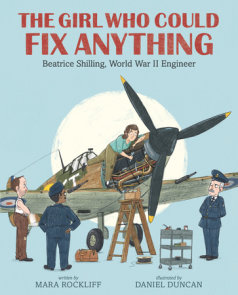 The Girl Who Could Fix Anything: Beatrice Shilling, World War II Engineer