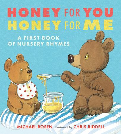 Honey for You, Honey for Me by Michael Rosen