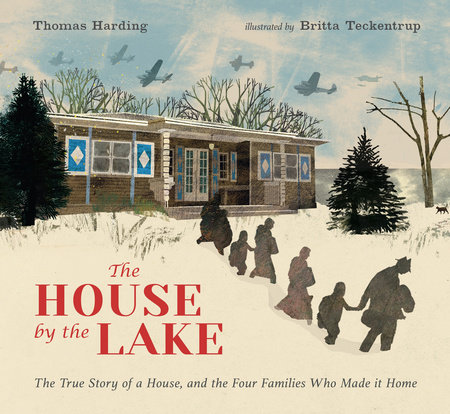 The House by the Lake: The True Story of a House, Its History, and the Four Families Who Made It Home by Thomas Harding