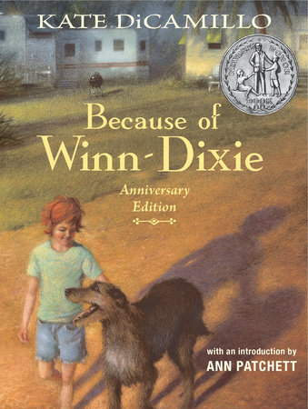 Because of Winn-Dixie Anniversary Edition by Kate DiCamillo