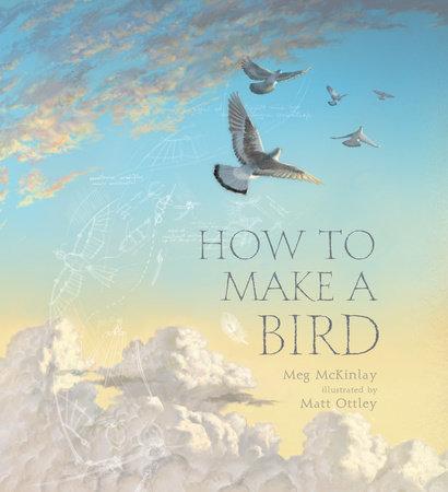 How to Make a Bird by Meg McKinlay