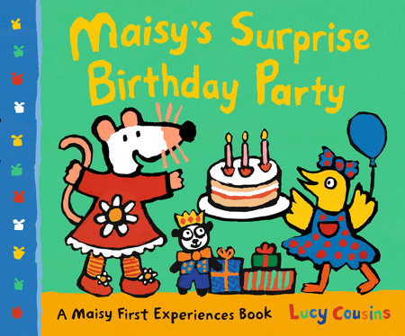 Maisy's Surprise Birthday Party by Lucy Cousins