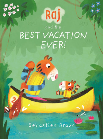 Raj and the Best Vacation Ever! by Sebastien Braun
