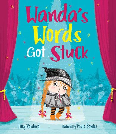 Wanda's Words Got Stuck by Lucy Rowland