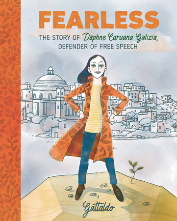Fearless: The Story of Daphne Caruana Galizia, Defender of Free Speech by Gattaldo