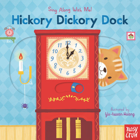 Hickory Dickory Dock by Nosy Crow