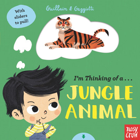 I'm Thinking of a Jungle Animal by Adam Guillain