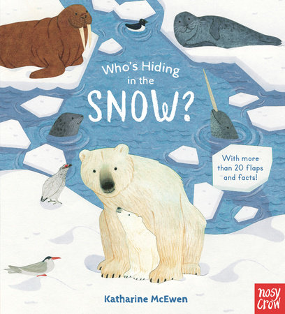 Who's Hiding in the Snow? by Nosy Crow