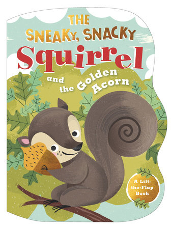 The Sneaky, Snacky Squirrel and the Golden Acorn by Educational Insights