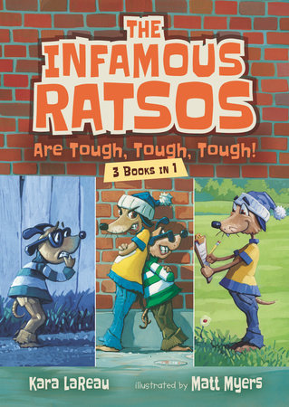 The Infamous Ratsos Are Tough, Tough, Tough! Three Books in One by Kara LaReau