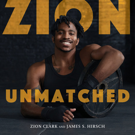 Zion Unmatched by Zion Clark and James S. Hirsch