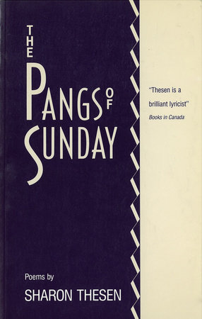 The Pangs of Sunday by Sharon Thesen