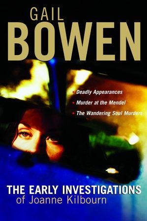 The Joanne Kilbourn Mysteries 3-Book Bundle Volume 1 by Gail Bowen