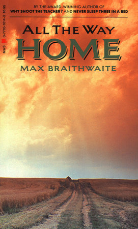 All the Way Home by Max Braithwaite