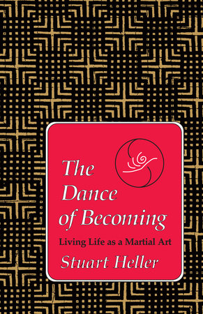The Dance of Becoming by Stuart Heller, Ph.D.