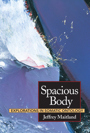 Spacious Body by Jeffrey Maitland