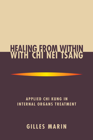 Healing from Within with Chi Nei Tsang by Gilles Marin