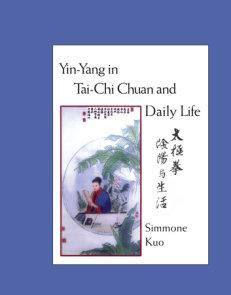 Yin-Yang in Tai-Chi Chuan and Daily Life