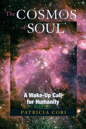 The Cosmos of Soul by Patricia Cori