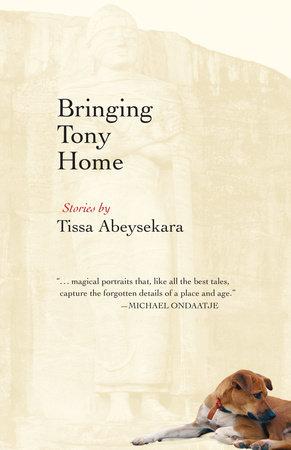 Bringing Tony Home by Tissa Abeysekara