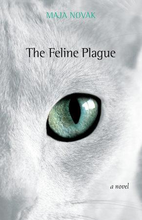 The Feline Plague by Maja Novak