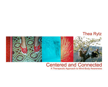 Centered and Connected by Thea Rytz