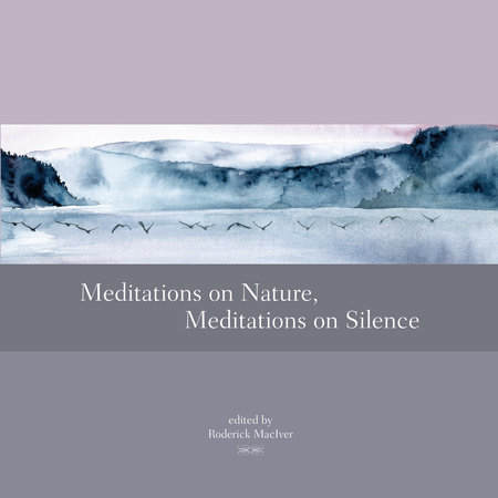 Meditations on Nature, Meditations on Silence by